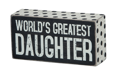 World's greatest daughter - box sign