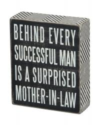 Behind every successful man - box sign